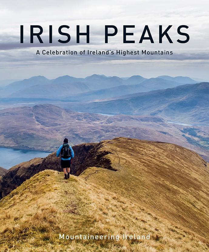Irish Peaks – A Celebration of Ireland's Highest Mountains by Mountaineering Ireland