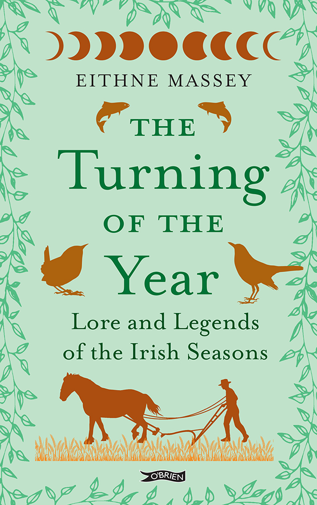 PRE-ORDER : The Turning of the Year - Lore and Legends of the Irish Seasons by Eithne Massey