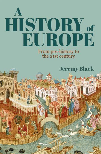 A HISTORY OF EUROPE BY JEREMEY BLACK
