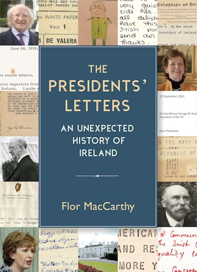 PRE-ORDER : The Presidents' Letters by Flor Mac Carthy