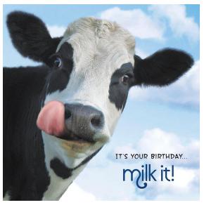 """ITS YOUR BIRTHDAY - MILK IT!"" - Irish Made Card"