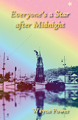 Everyone's a Star after Midnight by Wayne Power