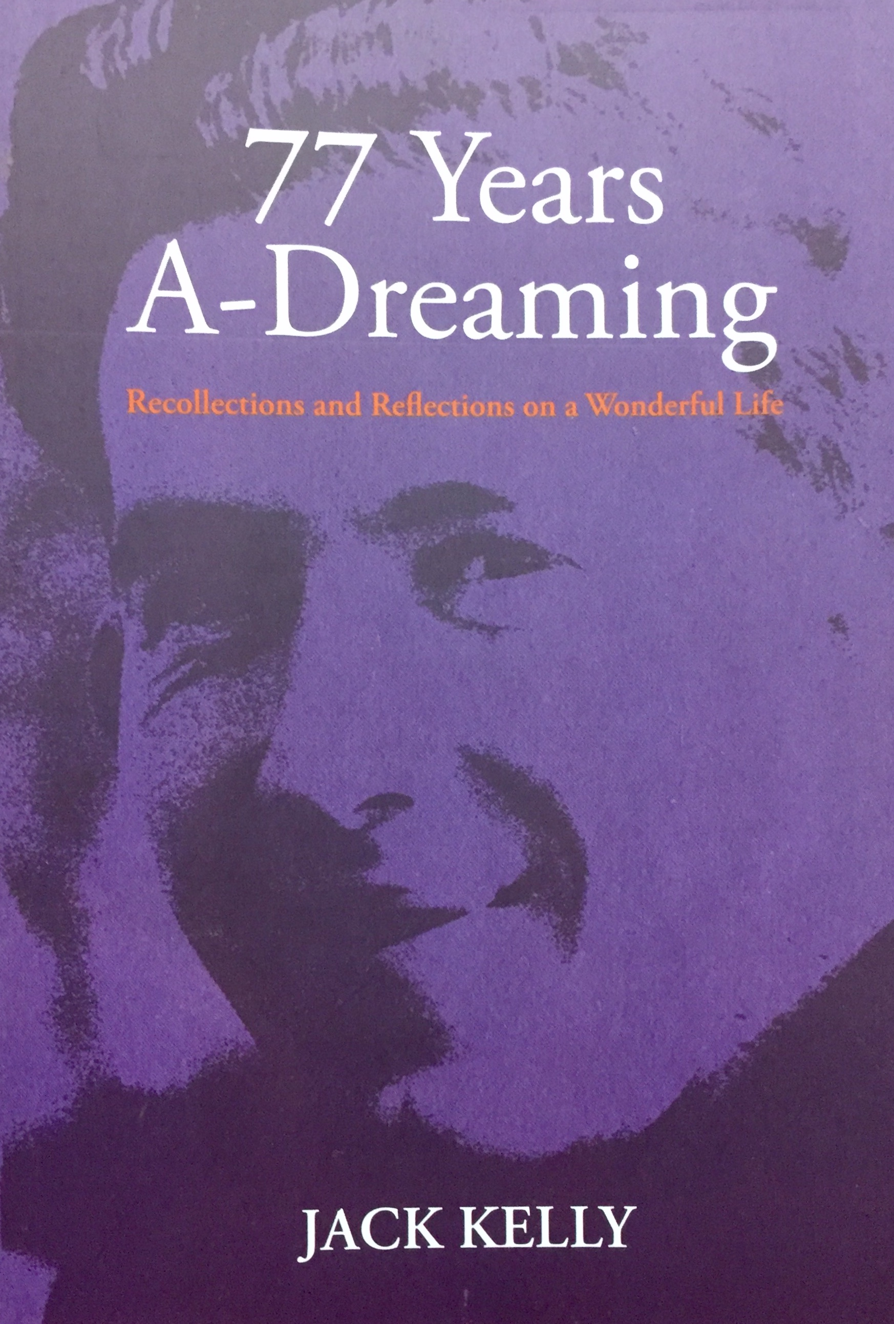 77 Years A Dreaming by Jack Kelly