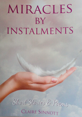 Miracles by Instalments by Claire Sinnott