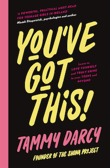 You've Got This: Learn to love yourself and truly shine - in your teens and beyond by Tammy Darcy