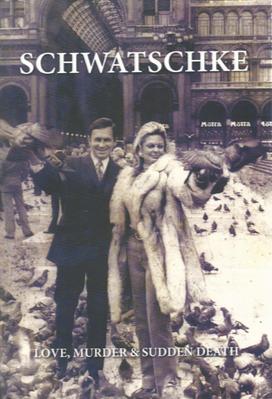 Schwatschke - Love Murder and Sudden Death by Mary Robertson