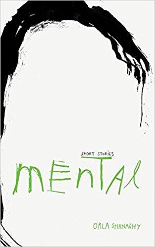 Mental by Orla Shanaghy