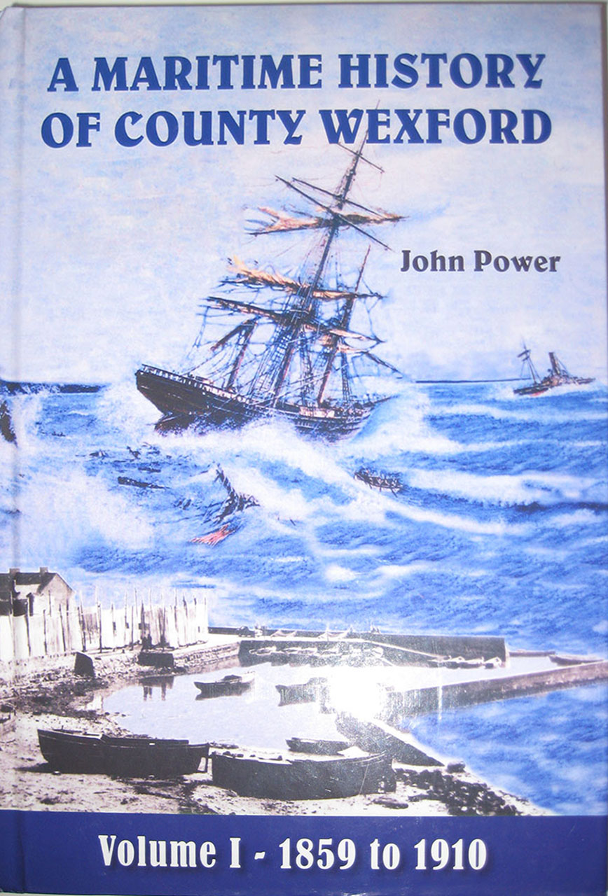 A Maritime History of County Wexford Vol 1